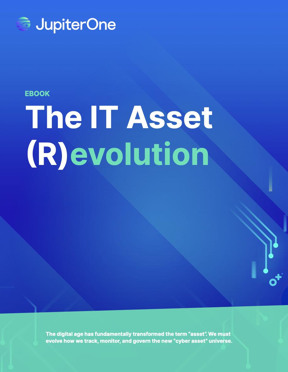 The IT Asset Revolution - JupiterOne ebook